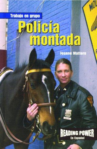 Policia Montada/Mounted Police (Trabajo en Grupo) por Rosen Publishing Group