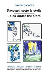 Racconti sotto le stelle - Tales under the stars: Edizione bilingue (Italiano-inglese) - Bilingual edition (Italian-English)