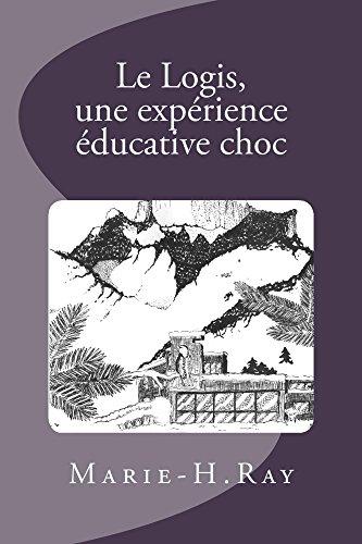 Le Logis, une expérience éducative choc par Marie-Hélène RAY
