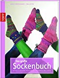 Das große Sockenbuch: 45 tolle Designs für Familie, Fashion und Wellness