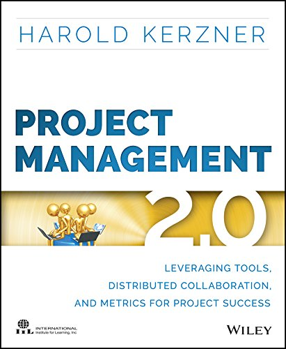 Project Management 2.0: Leveraging Tools, Distributed Collaboration, and Metrics for Project Success por Harold R. Kerzner