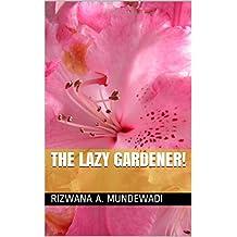 The Lazy Gardener! (English Edition)