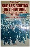 Sur les routes de l'Histoire. Cinquante ans au service de l'Etat. Préface d'Alain Poher.