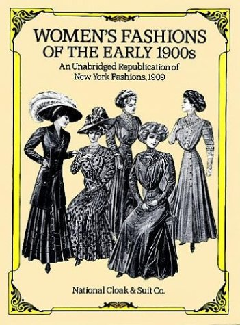 Women's Fashions of the Early 1900's (Women's Fashions of the Early 1900s) by National Cloak & Suit Co. (1-Feb-1993) Paperback