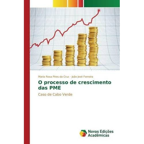 O processo de crescimento das PME by Pires da Cruz Maria Rosa (2015-03-11)