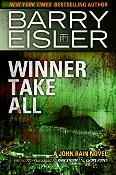 Winner Take All (Previously published as Rain Storm and Choke Point) (A John Rain Novel Book 3) (English Edition)