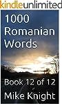 1000 Romanian Words: Book 12 of 12 (E...