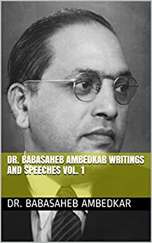 DR. BABASAHEB AMBEDKAR WRITINGS AND SPEECHES VOL. 1 by [AMBEDKAR, DR. BABASAHEB ]