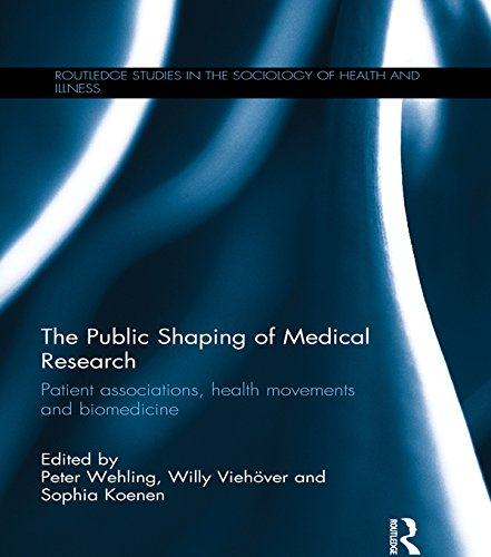 The Public Shaping of Medical Research: Patient Associations, Health Movements and Biomedicine (Routledge Studies in the Sociology of Health and Illness)