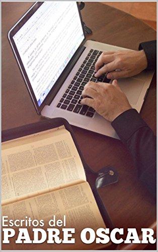 Descargar Libro Los Escritos del Padre Oscar de Padre Oscar Chavarria