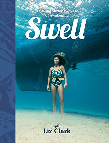 Swell: Sailing the Pacific in Search of Surf and Self Patagonia Online