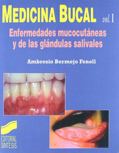 Medicina bucal: Enfermedades mucocutáneas y de las glándulas salivares: Vol.I