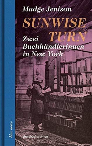Sunwise Turn: Zwei Buchhändlerinnen in New York (blue notes)