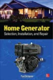 Home Generator Selection, Installation and Repair by Paul Dempsey (1-Nov-2013) Paperback