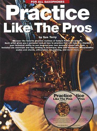 Practice Like the Pros (Saxophone) por Sue Terry