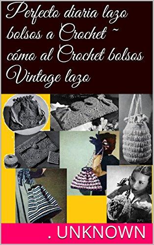 Perfecto diaria lazo bolsos a Crochet ~ cómo al Crochet ...
