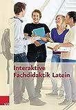 Interaktive Fachdidaktik Latein - Marina Keip, Thomas Doepner