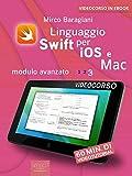 Linguaggio Swift di Apple per iOS e Mac: Modulo avanzato. Volume 3 (Italian Edition)