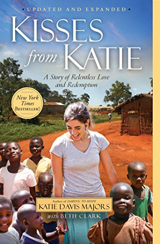 Kisses from Katie: A Story of Relentless Love and Redemption por Katie J. Davis