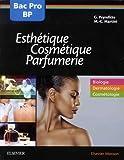 Bac professionnel et Brevet professionnel Esthétique, Cosmétique, Parfumerie - Manuel 2nde, 1re et T: 2nde,1ere Et Term