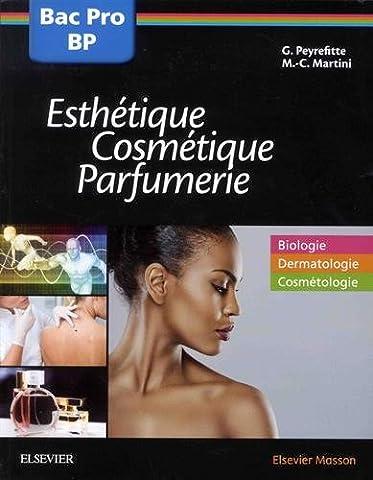 Bac professionnel et Brevet professionnel Esthétique, Cosmétique, Parfumerie - Manuel: 2nde, 1re et Tle