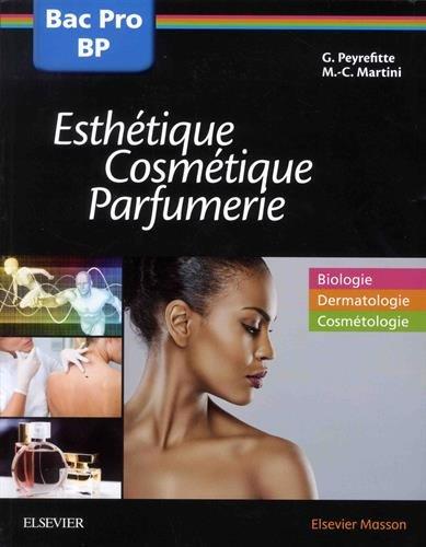 Bac professionnel et Brevet professionnel Esthétique, Cosmétique, Parfumerie - Manuel: 2nde, 1re et Tle par Gérard Peyrefitte