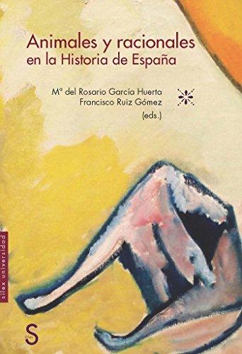 Animales y racionales en la Historia de España (Sílex Universidad)