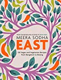 East: 120 Vegetarian and Vegan recipes from Bangalore to Beijing (English Edition)