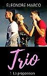 Trio, tome 1 : La proposition par Marco