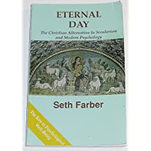 Eternal Day: The Christian Alternative to Secularism and Modern Psychology