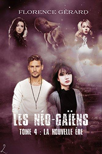 La Nouvelle Ère: Saga de romance dystopique (Les Néo-Gaïens t. 4)