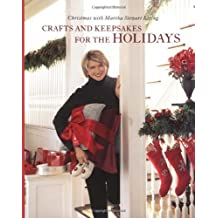 Crafts and Keepsakes for the Holidays: Christmas With Martha Stewart Living by Martha Stewart Living Magazine (1999-10-28)