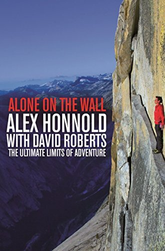 Alone on the Wall: Alex Honnold and the Ultimate Limits of Adventure by Alex Honnold (2016-06-02)