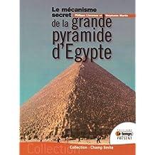 Le mécanisme secret de la grande pyramide d'Egypte