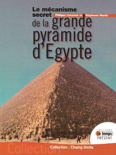 Le mécanisme secret de la grande pyramide d'Egypte par Lheureux Philippe - Martin Stéphanie