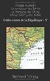 L'étape nuptiale Le re-retour au Tonkin La frontière de Chine  (Août 1947-juillet 1949): Globe-trotter de la république - V