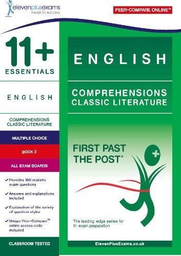 11+ Essentials English Comprehensions: Classic Literature Book 2 (First Past of Post)