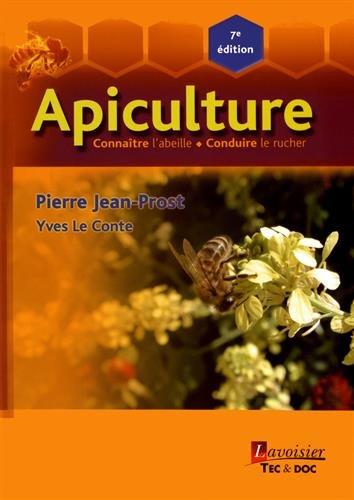 Apiculture : Connaître l'abeille, conduire le rucher par From Tec & Doc Lavoisier