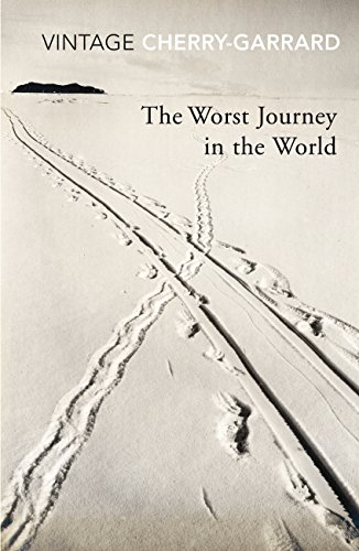 The Worst Journey In The World (Vintage Classics) por Apsley Cherry-Garrard