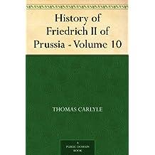 History of Friedrich II of Prussia - Volume 10 (English Edition)