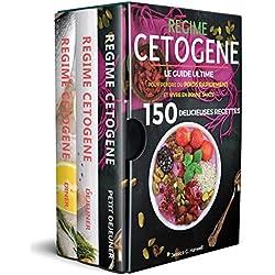 Régime Cétogène: Le Guide Ultime pour Perdre du Poids Rapidement et Vivre en Bonne Santé avec plus de 150 Recettes Délicieuses et Faciles à Préparer pour le Petit Déjeuner, le Déjeuner & le Dîner