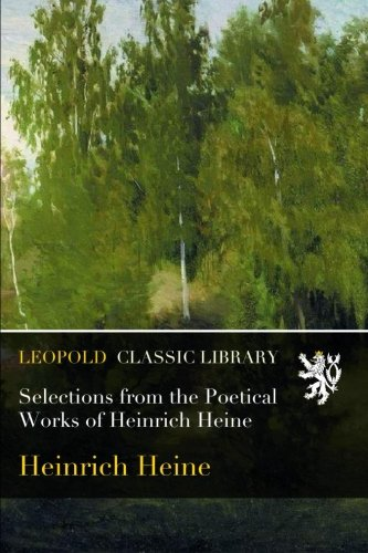 Selections from the Poetical Works of Heinrich Heine