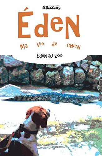 Au zoo. (Eden, ma vie de chien.) par ChaZaïs