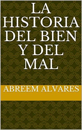 La historia del bien y del mal eBook: Abreem Alvares: Amazon ...