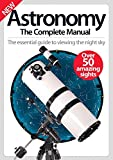 Astronomy: The complete manual