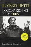 Il Mereghetti. Dizionario dei film 2006