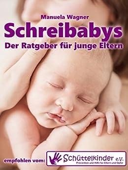 Schreibabys: Der Ratgeber für junge Eltern