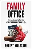 Family Office: El mundo de la familia y los negocios al desnudo