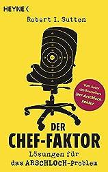 Der Chef-Faktor: Lösungen für das Arschloch-Problem - Button: Vom Autor des Bestsellers