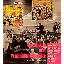 Tanzdielen und Vergnügungspaläste: Berliner Nachtleben in den dreissiger und vierziger Jahren (Reihe Deutsche Vergangenheit / Stätten der Geschichte Berlins)